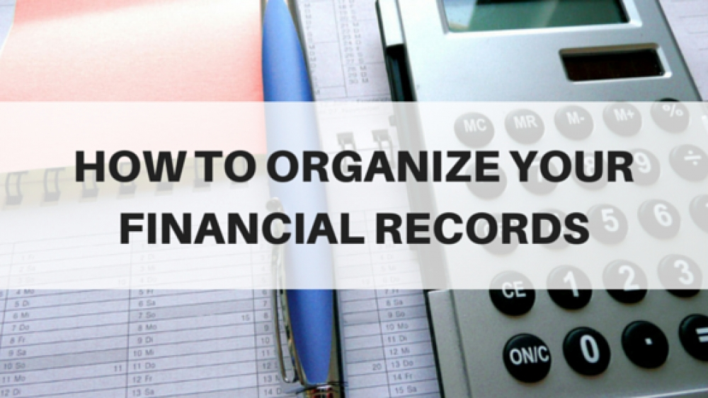 How to Organize Your Financial Records