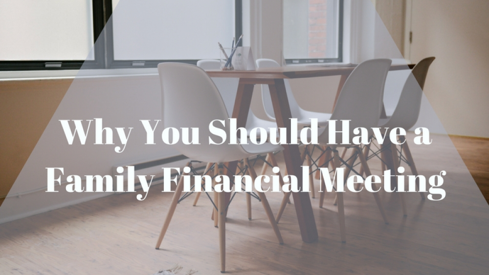 Why You Should Have a Family Financial Meeting